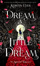 Dream a Little Dream: The Silver Trilogy