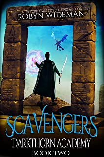 Scavengers: An Epic Fantasy Gamelit Adventure (Darkthorn Academy Book 2)