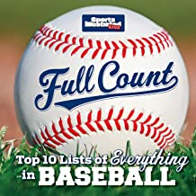 Full Count: Top 10 Lists of Everything in Baseball (Sports Illustrated Kids Top 10 Lists)