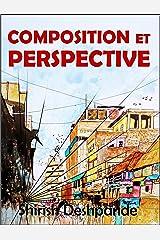 Composition et perspective: Un guide simple, mais puissant, pour dessiner des esquisses étonnantes et expressives (French Edition) Kindle Edition