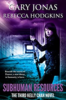 Subhuman Resources: The Third Kelly Chan Novel (English Edition)