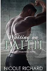 Waiting on Faith (She's Beautiful Series Book 2) Kindle Edition