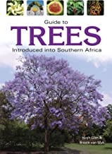 Guide to Trees Introduced into Southern Africa (Field Guides)