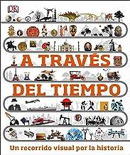 A través del tiempo: Un recorrido visual por la historia (Spanish Edition)