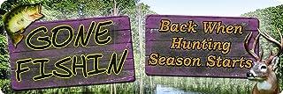 "River's Edge""Gone Fishing, Back When Hunting Season Starts"" Tin Sign"