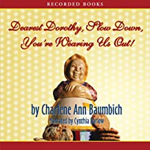 Dearest Dorothy, Slow Down, You're Wearing Us Out!: Welcome to Partonville, Book 2