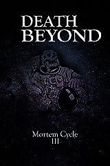 Death Beyond: Mortem Cycle III Kindle Edition