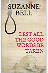Lest All the Good Words be Taken Kindle Edition