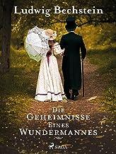 Die Geheimnisse eines Wundermannes (German Edition)