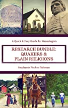 Researching Religions Bundle: Quakers and Plain Religions: A Quick & Easy Guide for Genealogists (Quick & Easy Research Gu...