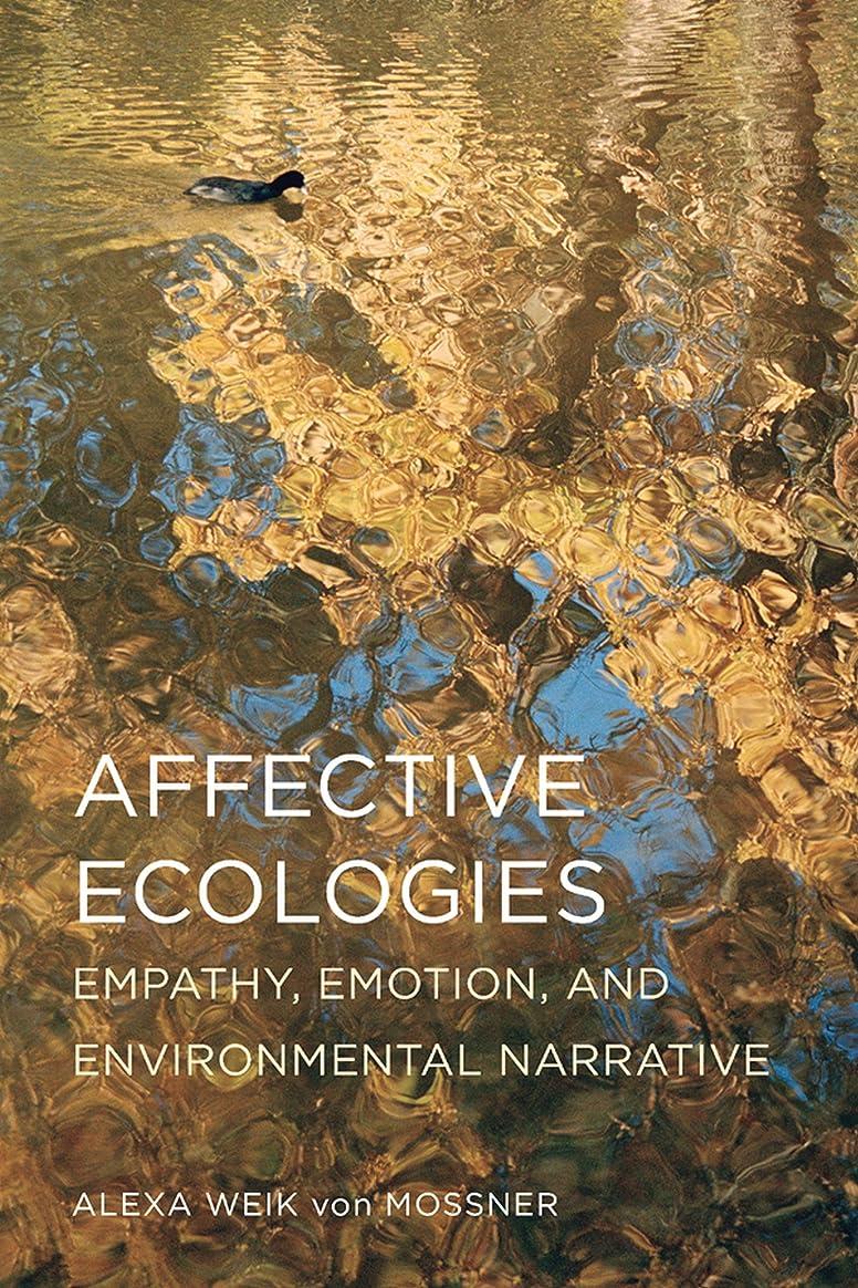 レトルト受け入れた偽物Affective Ecologies: Empathy, Emotion, and Environmental Narrative (Cognitive Approaches to Culture) (English Edition)
