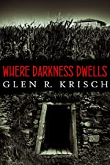 Where Darkness Dwells Kindle Edition
