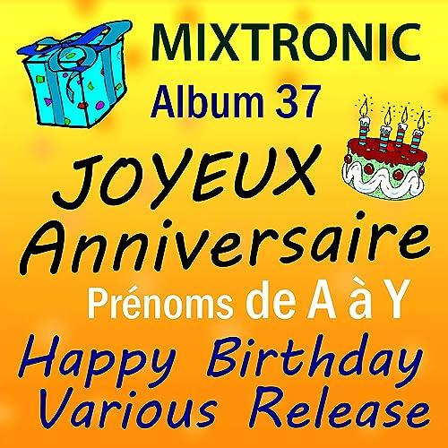 Joyeux Anniversaire Axel De Mixtronic Sur Amazon Music Amazon Fr