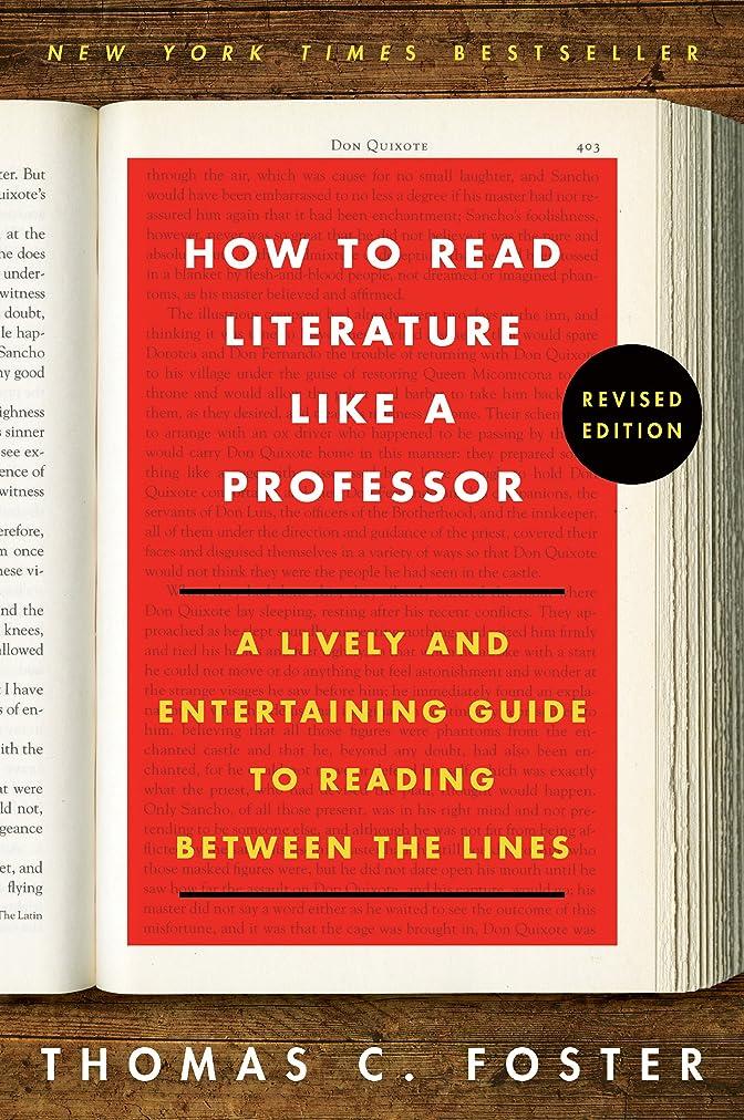 カップル不名誉な体操選手How to Read Literature Like a Professor Revised: A Lively and Entertaining Guide to Reading Between the Lines (English Edition)