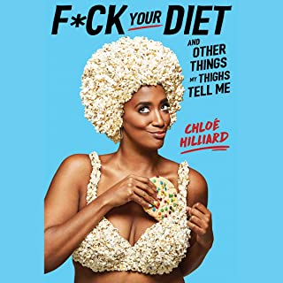 F*ck Your Diet: And Other Things My Thighs Tell Me