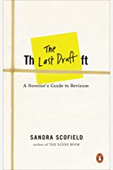 Last Draft: A Novelist's Guide to Revision Paperback