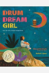 Drum Dream Girl: How One Girl's Courage Changed Music Kindle Edition