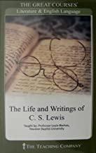 The Life and Writings of C. S. Lewis (The Great Courses: Literature and English Language)