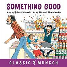 Something Good (Classic Munsch)