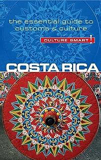 Costa Rica - Culture Smart!: The Essential Guide to Customs & Culture (English Edition)