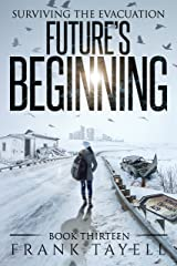 Surviving The Evacuation, Book 13: Future's Beginning Kindle Edition