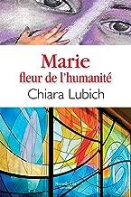 Marie, fleur de l'humanité: Méditations (Spiritualité) (French Edition)