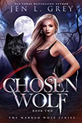 Chosen Wolf (The Marked Wolf Series Book 2) Kindle Edition