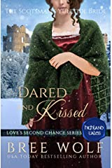 Dared & Kissed: The Scotsman's Yuletide Bride (Love's Second Chance: Highland Tales Book 2) Kindle Edition