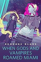 When Gods and Vampires Roamed Miami: A Tor.Com Original (The Goddess War) Kindle Edition