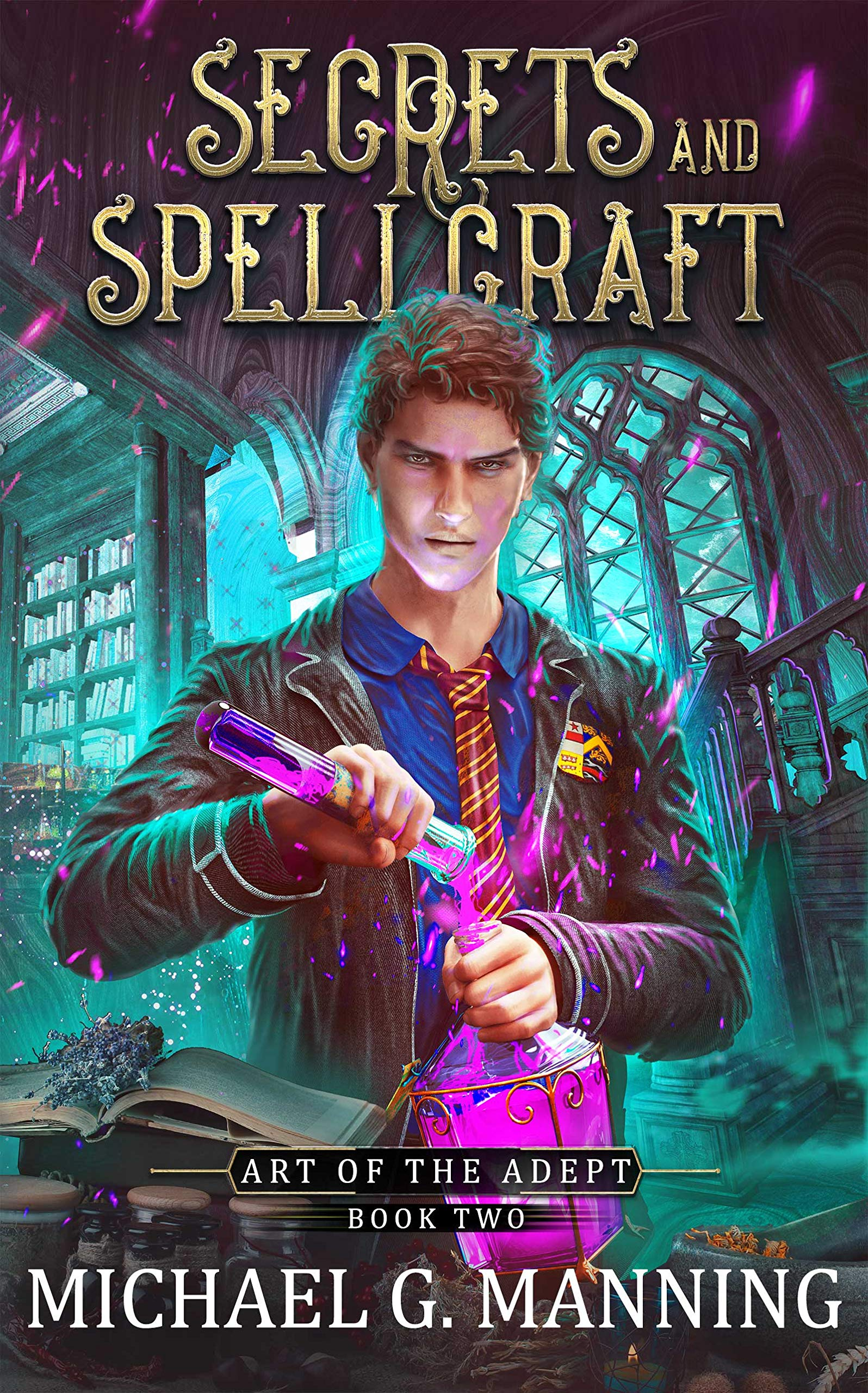 Secrets and Spellcraft (Art of the Adept Book 2)