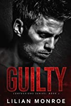 Guilty: An Enemies to Lovers Romance (Confessions Series Book 1)