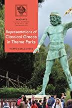 Representations of Classical Greece in Theme Parks (IMAGINES – Classical Receptions in the Visual and Performing Arts) (English Edition)