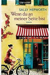 Wenn du an meiner Seite bist: Roman (German Edition) Kindle Edition