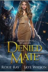 Denied Mate: A Rejected Mate Shifter Romance (Queen Of The Pack Book 1) Kindle Edition