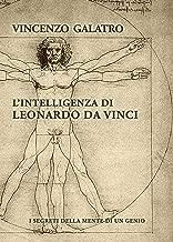L'Intelligenza di Leonardo da Vinci: I segreti della mente di un genio (Italian Edition)