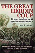 The Great Heroin Coup: Drugs, Intelligence & International Fascism