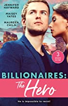 Billionaires: The Hero/A Deal for the Di Sione Ring/The Last Di Sione Claims His Prize/The Baby Inheritance (The Billionaire's Legacy Book 7)