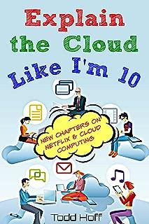 Explain the Cloud Like I'm 10 (English Edition)