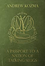 A Passport to a Nation of Talking Slugs and Other Stories
