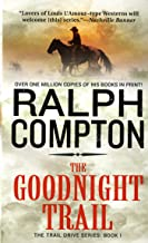 The Goodnight Trail: The Trail Drive, Book 1