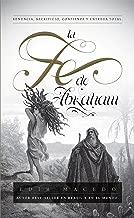 La Fe de Abraham: Renuncia, sacrificio, confianza y entrega total (Spanish Edition)