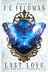 Last Love: A Dragon Soul Press Anthology (Epic Romance Anthology Book 3) Kindle Edition
