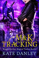 M and K Tracking (Maggie MacKay Magical Tracker Book 4) Kindle Edition