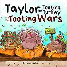 Taylor the Tooting Turkey and the Tooting Wars: A Story About Turkeys Who Fart