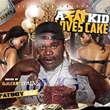 A Fat Kid Loves Cake [Explicit]