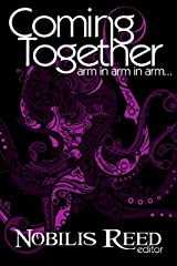 Coming Together: Arm in Arm in Arm... Kindle Edition