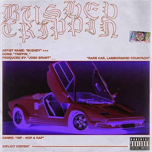 Trippin Explicit By Bushey On Amazon Music Amazon Com