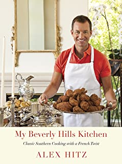 My Beverly Hills Kitchen: Classic Southern Cooking with a French Twist: A Cookbook