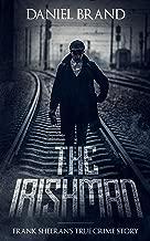 The Irishman: Frank Sheeran's True Crime Story