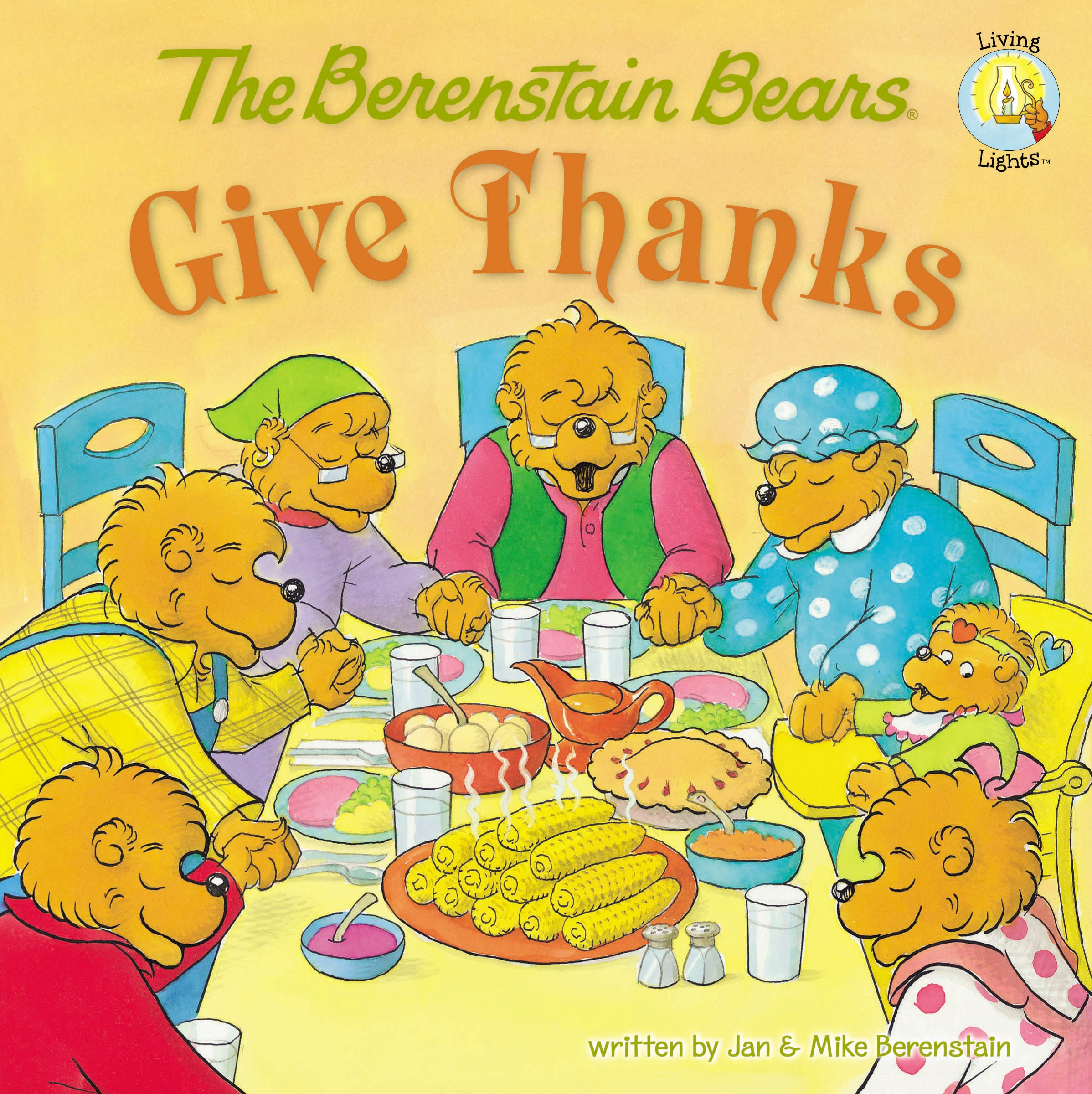 The Berenstain Bears Give Thanks (Berenstain Bears/Living Lights: A Faith Story)